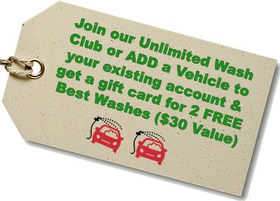 Join our Unlimited Wash Club or ADD a Vehicle to your existing account & get a gift card for 2 FREE Best Wishes ($30 Value)